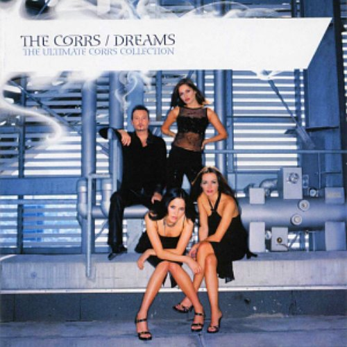 The Corrs / Dreams: The Ultimate Corrs Collection
