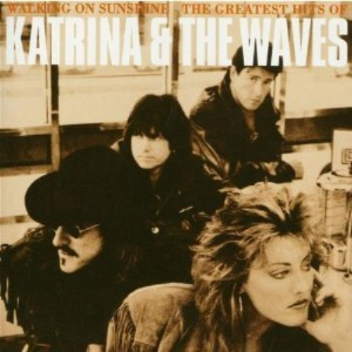Katrina & The Waves / Walking On Sunshine - The Greatest Of Katrina & The Waves