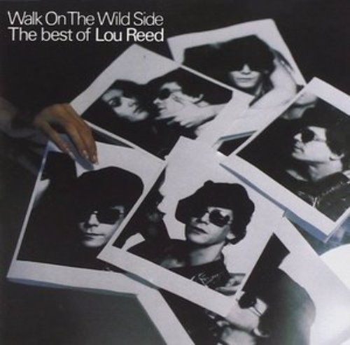 Lou Reed / Walk on the Wild Side: The Best of Lou Reed