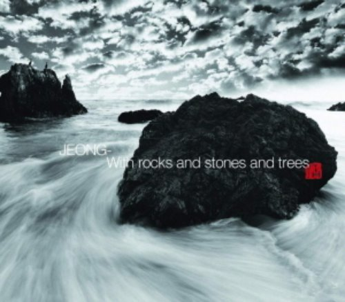 Jeong (정) / With Rocks and Stones and Trees (미개봉)