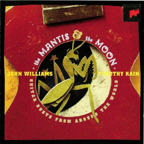 Timothy Kain / John Williams / The Mantis and the Moon: Guitar Duets from Around the World