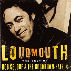 Bob Geldof & The Boomtown Rats / Loudmouth: The Best Of Bob Geldof