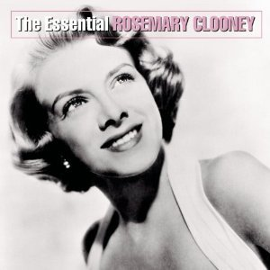 Rosemary Clooney / The Essential Rosemary Clooney
