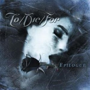 To Die For / Epilogue