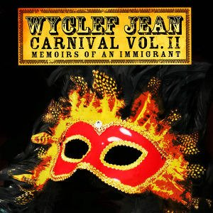 Wyclef Jean / Carnival II: Memoirs Of An Immigrant