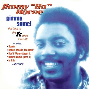 "Jimmy ""Bo"" Horne / Gimme Some! The Best Of The TK Years 1975-1985"