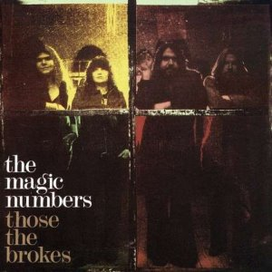 The Magic Numbers / Those The Brokes