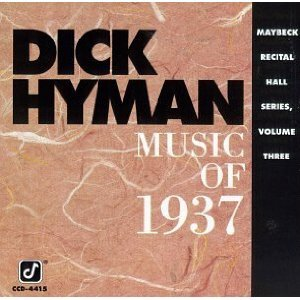 Dick Hyman / Live at Maybeck Recital Hall, Vol. 3: Music of 1937
