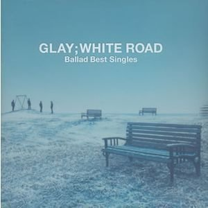 Glay (글레이) / Ballad Best Singles: White Road