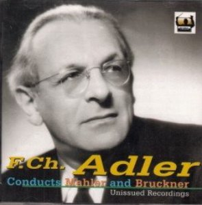 F.Charles Adler / conducts Brukner and Mahler (2CD)