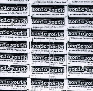 Sonic Youth / Screaming Fields Of Sonic Love