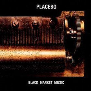 Placebo / Black Market Music