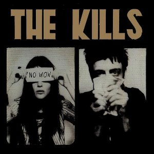 The Kills / No Wow