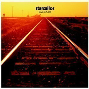 Starsailor / Love Is Here