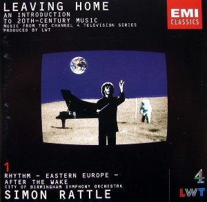 Simon Rattle / Leaving Home 1 - An Introduction To 20th-Century Music