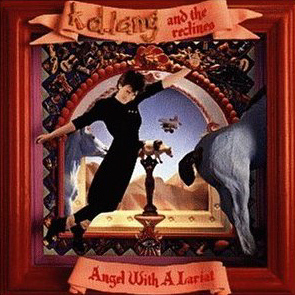 K.D. Lang And The Reclines / Angel With A Lariat
