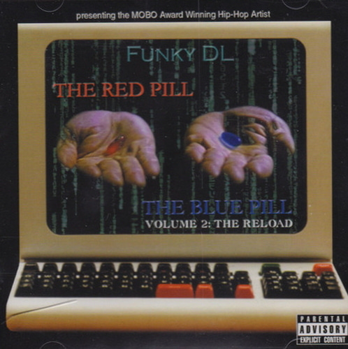 Funky DL / The Red Pill, The Blue Pill (Volume 2: The Reload)
