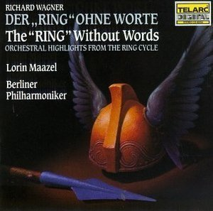 Lorin Maazel / Wagner: The Ring Without Words