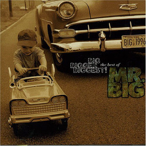 Mr. Big / Big, Bigger, Biggest! The Best Of Mr. Big
