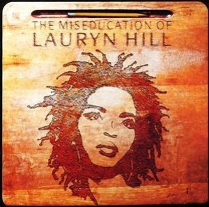 Lauryn Hill / The Miseducation Of Lauryn Hill
