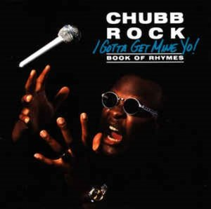 Chubb Rock ‎/ I Gotta Get Mine Yo! (Book Of Rhymes)
