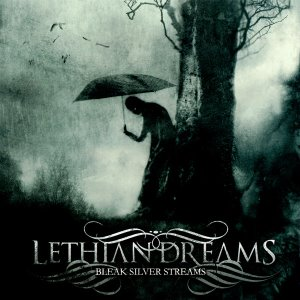 Lethian Dreams / Bleak Silver Streams