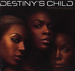 Destiny's Child / Destiny Fulfilled