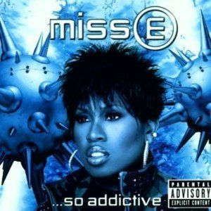Missy Elliott / Miss E...So Addictive