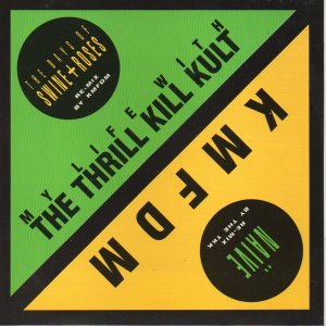 KMFDM / My Life With The Thrill Kill Kult  ‎– Naive / The Days Of Swine + Roses (SINGLE)