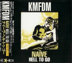 KMFDM / Naive / Hell To Go