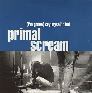 [LP] Primal Scream / (I'm Gonna) Cry Myself Blind (SINGLE)