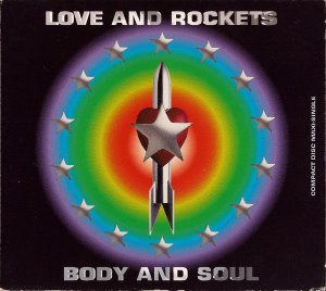 Love And Rockets / Body And Soul (DIGI-PAK)