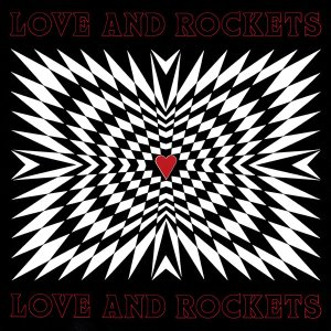 Love And Rockets / Love And Rockets