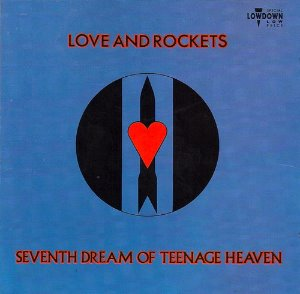 Love And Rockets / Seventh Dream Of Teenage Heaven