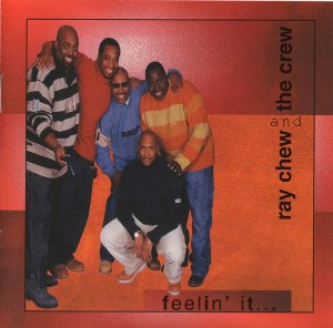 Ray Chew And The Crew / Feelin' It
