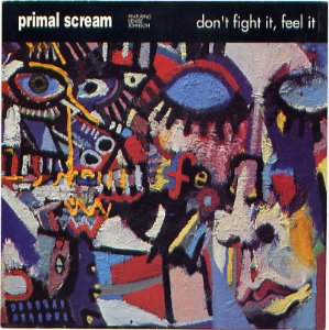 Primal Scream (Feat. Denise Johnson) ‎/ Don't Fight It, Feel It (SINGLE)
