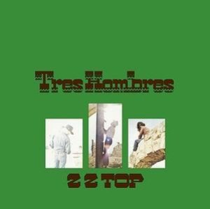 ZZ Top / Tres Hombres (REMASTERED & EXPANDED)
