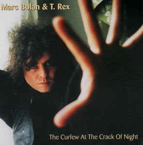 Marc Bolan & T. Rex ‎/ When I Need TV I Got T-Rex Vol. 2: The Curfew At The Crack Of Night
