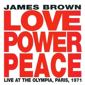 James Brown / Love Power Peace - Live At The Olympia, Paris 1971