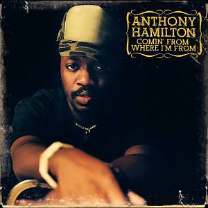 Anthony Hamilton / Comin' from Where I'm From