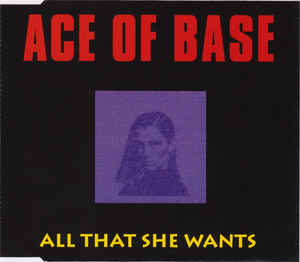 Ace Of Base ‎/ All That She Wants (SINGLE)