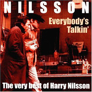 Harry Nilsson / Everybody's Talkin: The Very Best Of Harry Nilsson