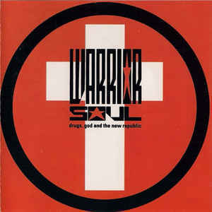 Warrior Soul / Drugs, God And The New Republic
