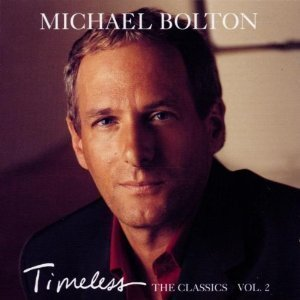 Michael Bolton / Timeless (The Classics Vol. 2) (미개봉)