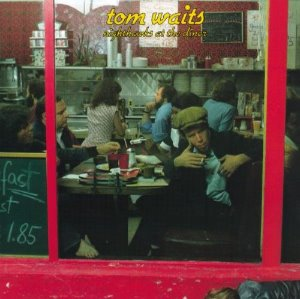 Tom Waits / Nighthawks At The Diner