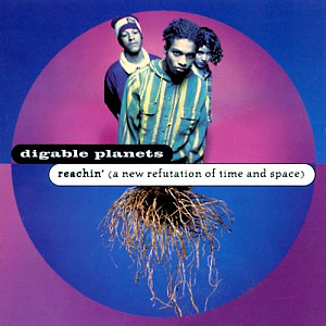 Digable Planets / Reachin' (A New Refutat Of Fime And Space)