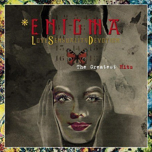 Enigma / LSD: Love Sensuality Devotion - The Greatest Hits
