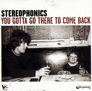 Stereophonics / You Gotta Go There To Come Back (홍보용)