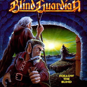 Blind Guardian / Follow The Blind
