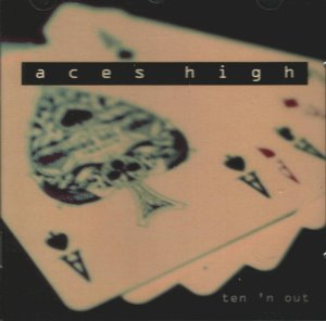 Aces High / Ten 'N Out